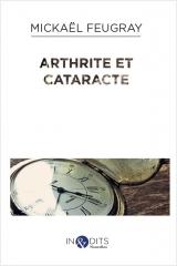 Mickael Feugray, éditions inédits, arthrite et cataracte.